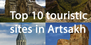 Top 10 Touristic Sites in Artsakh (Nagorno-Karabakh)